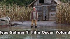 Oscar'da İlyas Salman'lı Film Yarışacak