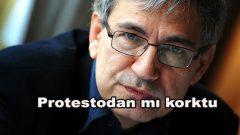 Orhan Pamuk protestodan mı korktu