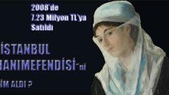 İstanbul Hanımefendisi tablosunu kim aldı?