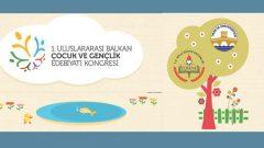 Uluslararası Balkan Çocuk ve Gençlik Edebiyatı Kongresi düzenlenecek