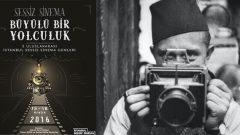 İstanbul Sessiz Sinema Günleri'nde yüz yıllık filmler