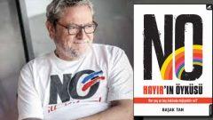 Türkiye gündeminin kitabı No Hayır'ın Öyküsü