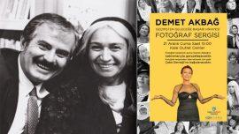 Demet Akbağ fotoğraf sergisi