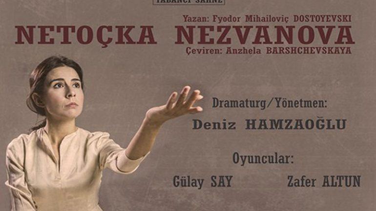Dostoyevski'nin yarım kalan romanı Netoçka Nezvanova sahnede