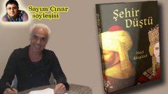 Naci Adıgüzel Şehir Düştü romanını neden yazdı