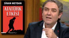 Sinan Meydan Atatürk Etkisi kitabı ile okurlarla buluşuyor