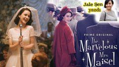 The Marvelous Mrs.Maisel tam bir kadın dizisi