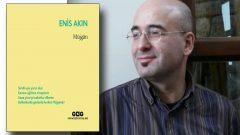 Enis Akın şiirleri Müjgân ile edebiyat dünyasında