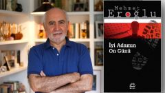 Mehmet Eroğlu İyi Adamın On Günü romanı ile okurlarla buluşuyor
