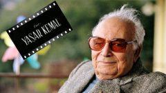 Yaşar Kemal filmleriyle anılacak Gösterimler nerede ne zaman