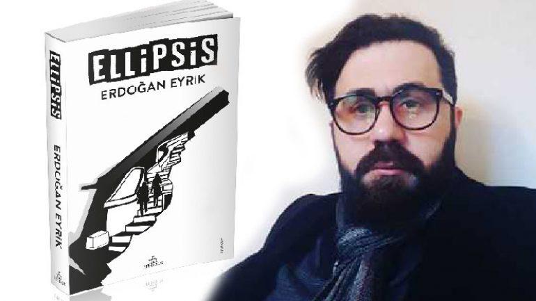 Erdoğan Eyrik Ellipsis ile okurlarla buluşuyor