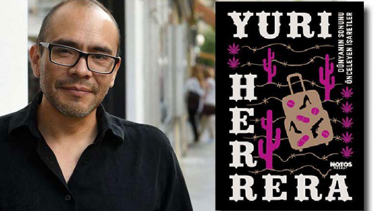 Yuri Herrera Dünyanın Sonunu Önceleyen İşaretler ile raflarda