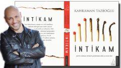 Kahraman Tazeoğlu İntikam romanı polisiye gerilim türünde