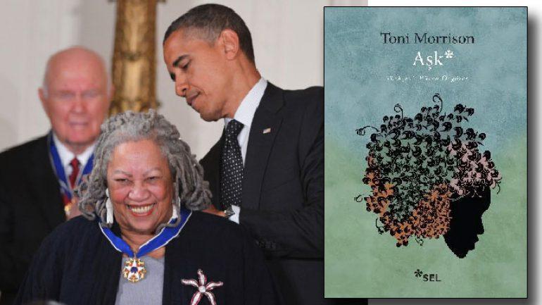 Toni Morrison Aşk romanı yeniden raflarda yerini aldı