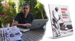 Adil Bali Horoz Reis kitabı ile yerel bir kıymeti yad ediyor